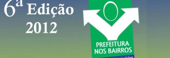 6ª edição - Prefeitura nos Bairros