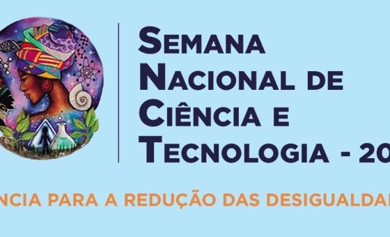 Semana Nacional de Ciência e Tecnologia - 2018